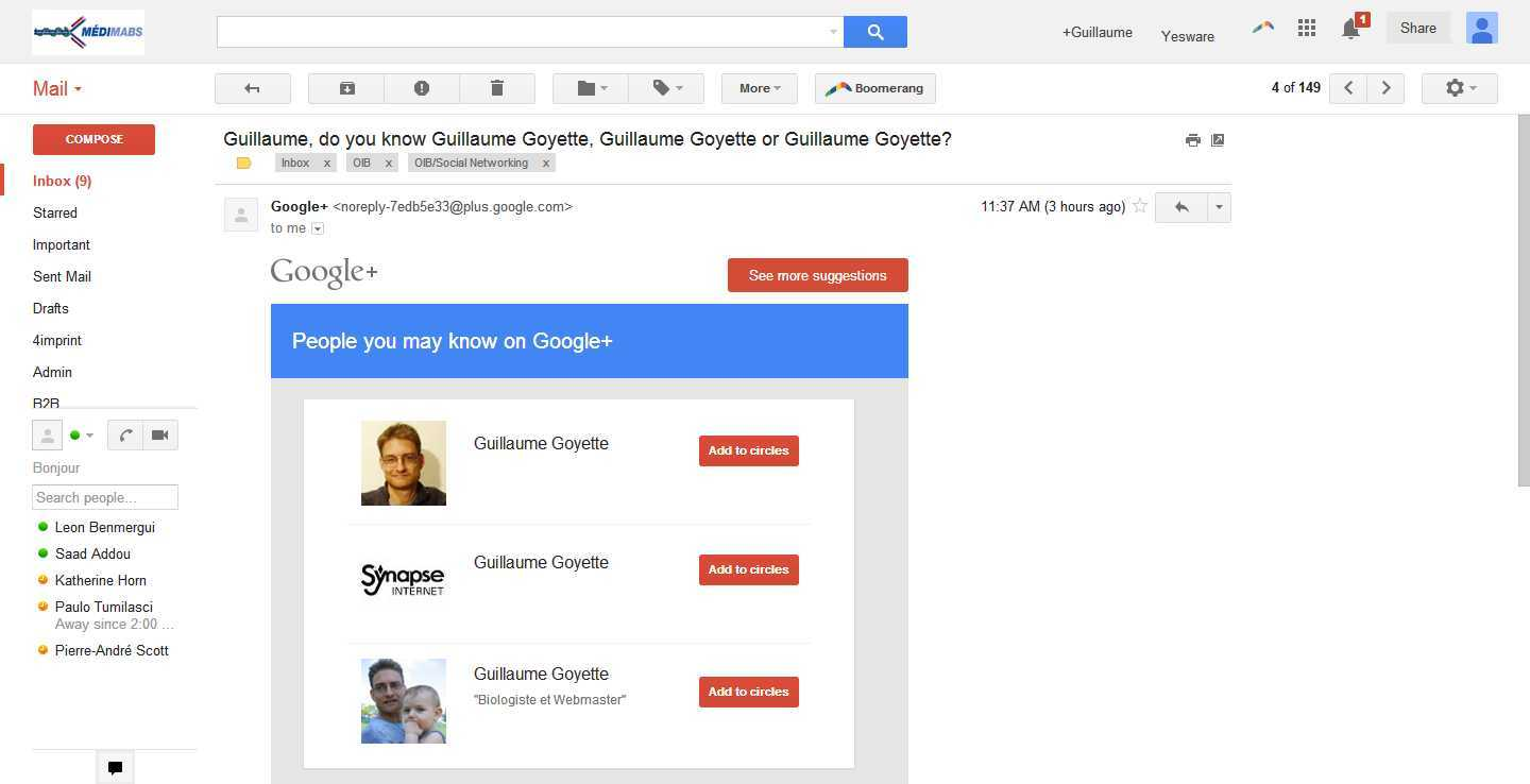 Guillaume, do you know Guillaume Goyette, Guillaume Goyette or Guillaume Goyette- - guillaume@medimabs.com - MediMabs Mail