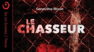 Le Chasseur Edition Six Brumes