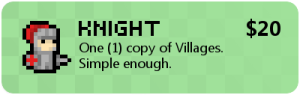 KNIGHT (Canada): You'll receive one (1) copy of the Villages card game. Ships to Canada only.